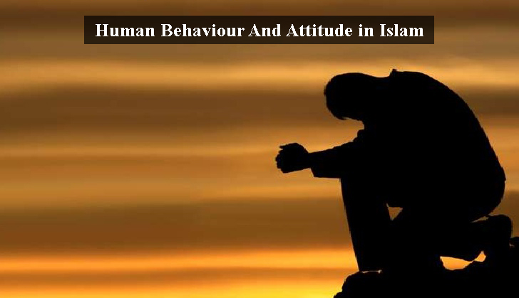 Human Behaviour and Attitude in Islam
