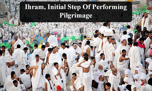 Ihram, Initial Step Of Performing Pilgrimage