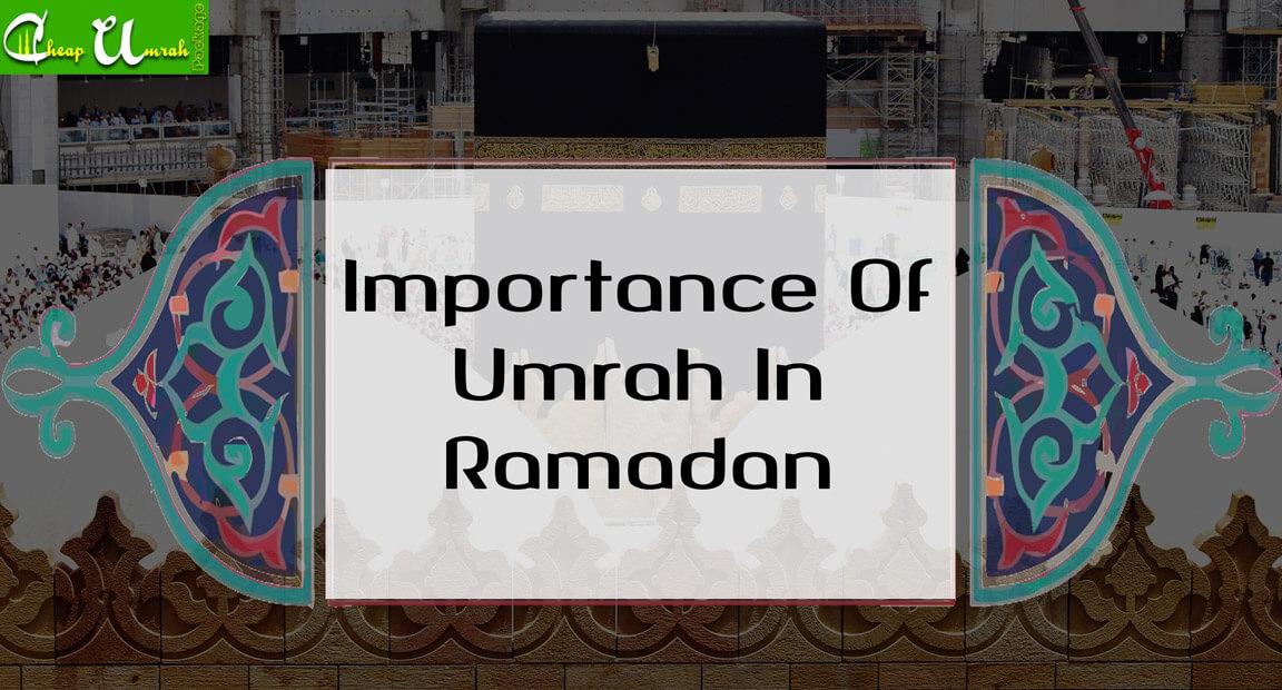 Importance Of Umrah In Ramadan